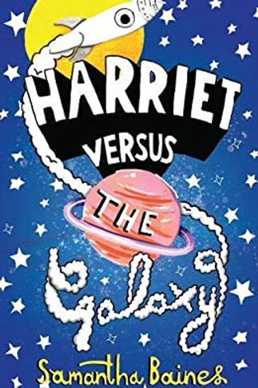 Harriet Versus The Galaxy | Samantha Baines