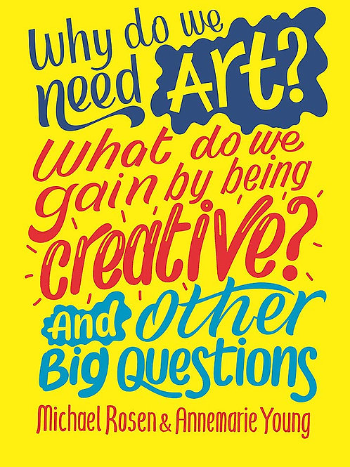 Why do we need art? And other big questions   Michael Rosen