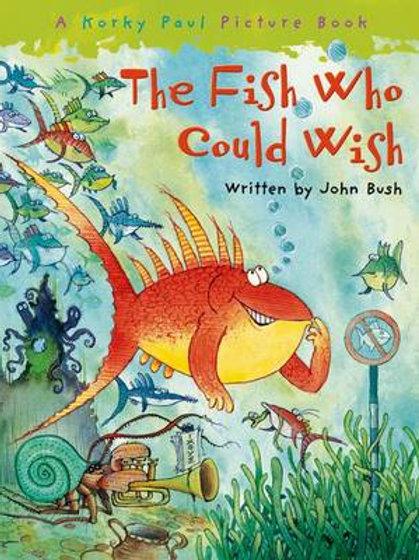 The Fish Who Could Wish    John Bush & Korky Paul