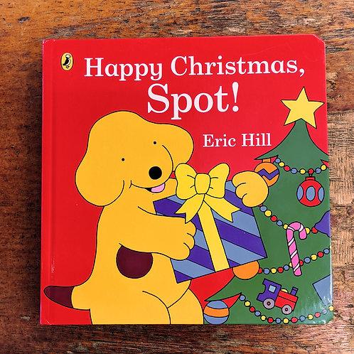 Happy Christmas, Spot! | Eric Hill