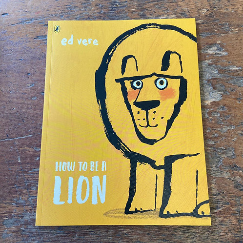 How to be a Lion | Ed Vere