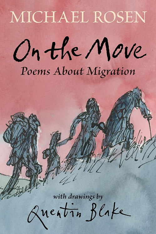 On the Move: Poems About Migration | Michael Rosen
