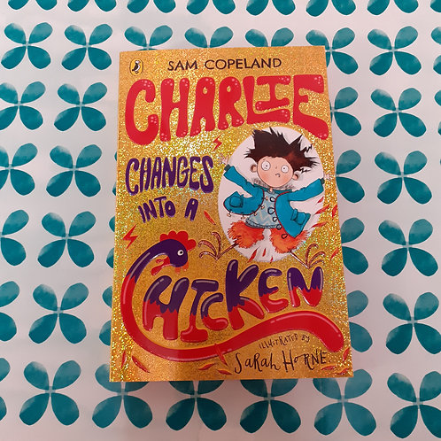 Charlie Changes into a Chicken | Sam Copeland