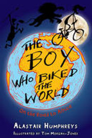 The Boy Who Biked The World   Alistair Humphreys