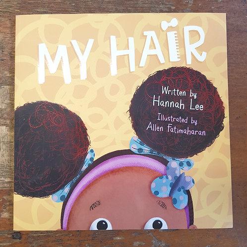 My Hair | Hannah Lee and  Allen Fatimaharan