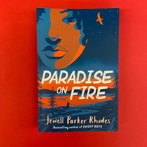 Paradise on Fire   Jewell Parker Rhodes