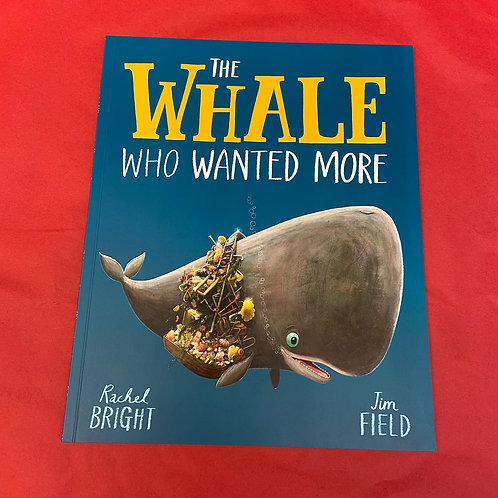 The Whale Who Wanted More | Rachel Bright and Jim Field