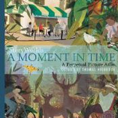 Story Worlds: A Moment in Time: A Perpetual Picture Atlas | Thomas Hegbrook