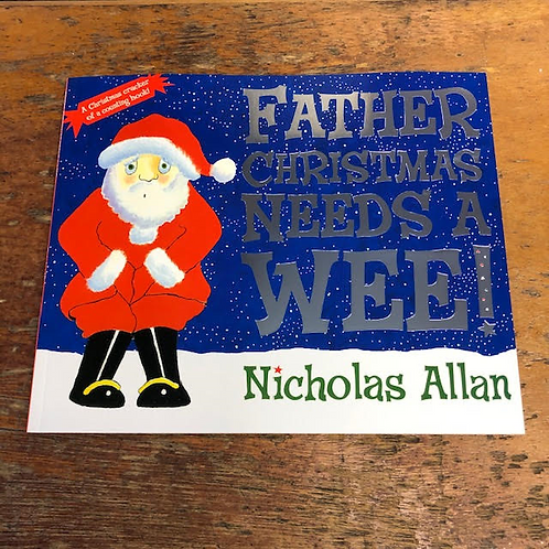 Father Christmas Needs a Wee | Nicholas Allan