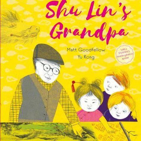 Shu Lin's Grandpa   Matt Goodfellow and Rong Yu