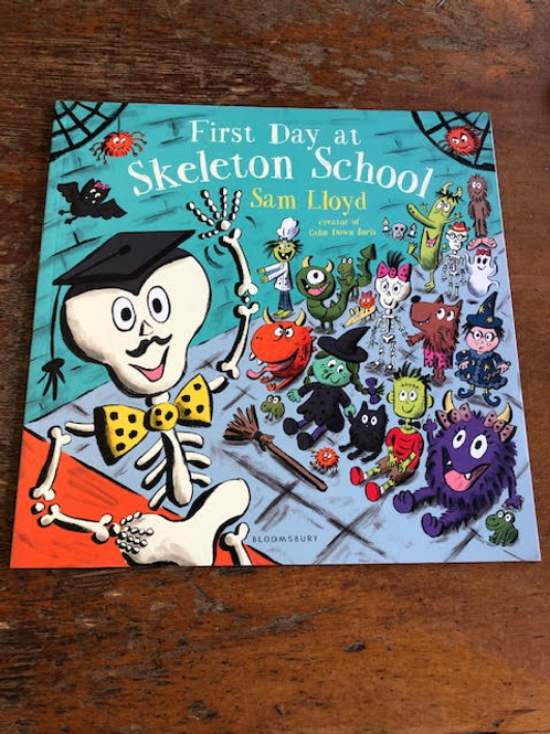 First Day at Skeleton School   Sam Lloyd