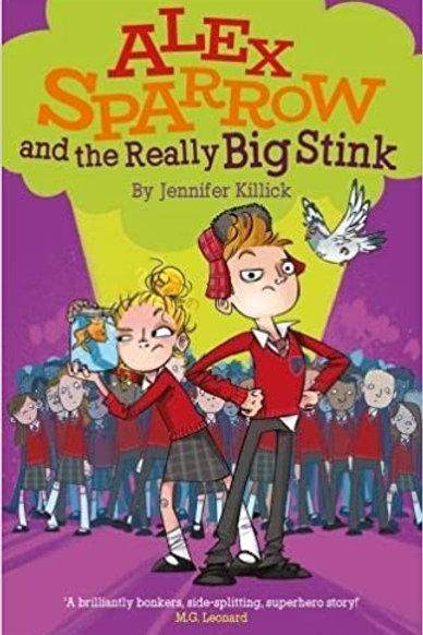 Alex Sparrow and the Really Big Stink | Jennifer Killick