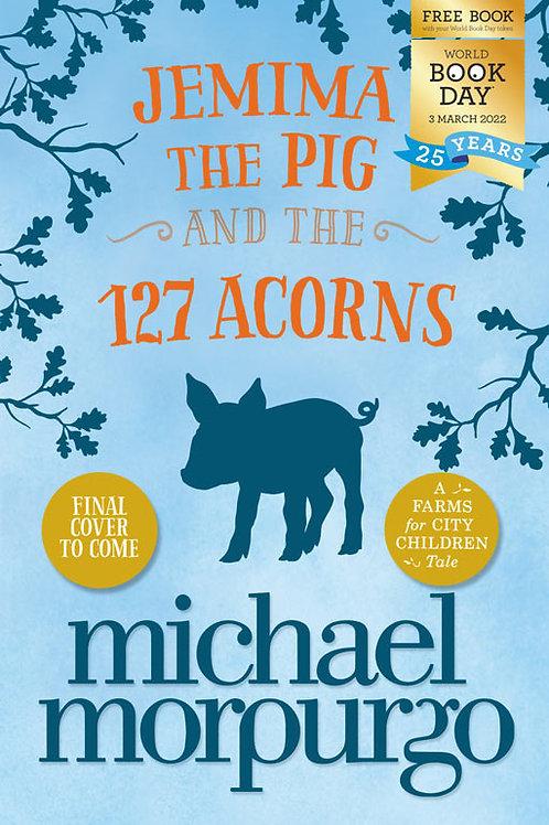 Pack of 50: Jemima the Pig and the 127 Acorns    Michael Morpurgo