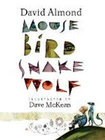 Mouse Bird Snake Wolf | David Almond