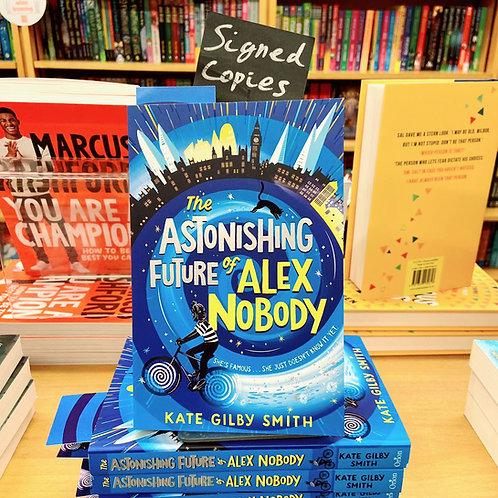 The Astonishing Future of Alex Nobody | Kate Gilby-Smith