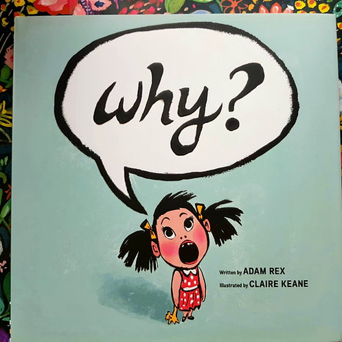 Why? | Adam Rex and Claire Keane