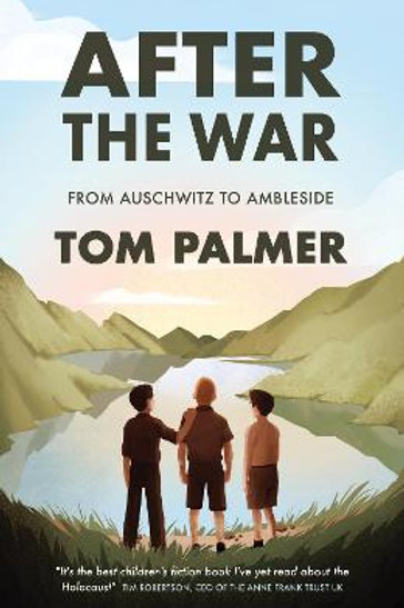 After the War: From Auschwitz to Ambleside | Tom Palmer