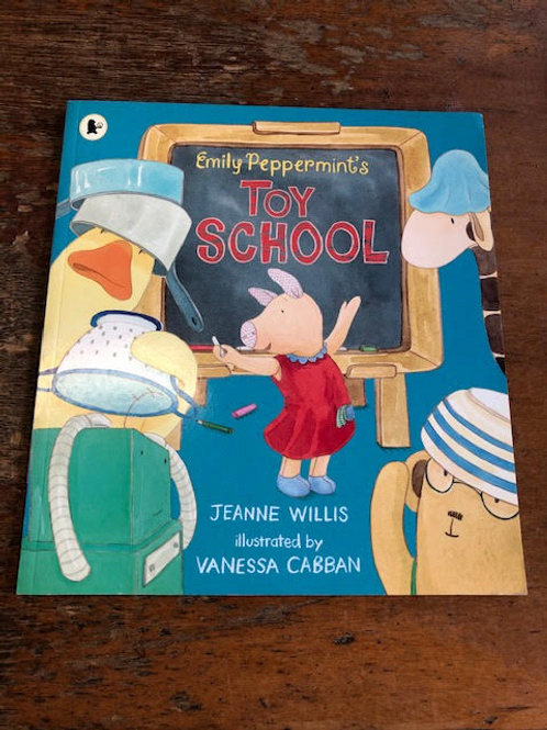 Emily Peppermint's Toy School   Jeanne Willis and Vanessa Caban