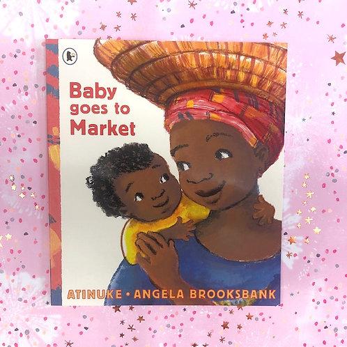 Baby Goes to Market | Atinuke and Angela Brooksbank