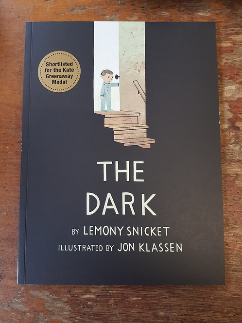 The Dark | Lemony Snicket and Jon Klassen