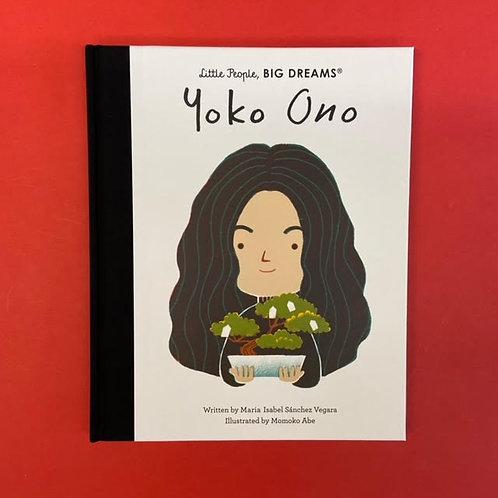 Yoko Ono [Little People Big Dreams]   Maria Isabel Sanchez Vegara and Momoko Abe