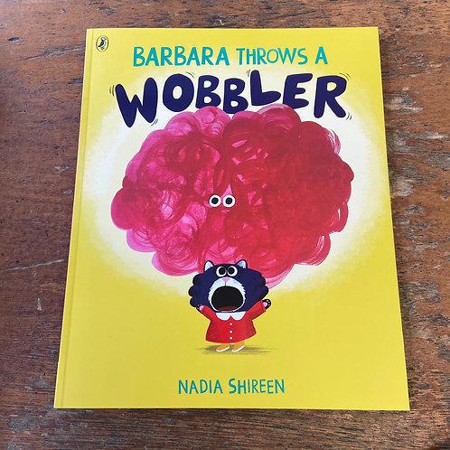 Barbara throws a Wobbler | Nadia Shireen
