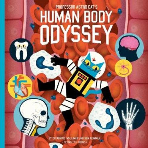 Professor Astro Cat's Human Body Odyssey   Dominic Walliman and Ben Newman