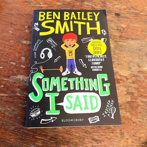 Something I Said   Ben Bailey Smith