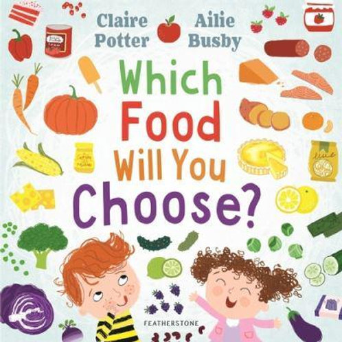 Which Food Will You Choose? | Claire Potter and Ailie Busby