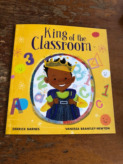King of the Classroom | Derrick Barnes and Vanessa Brantley-Newton