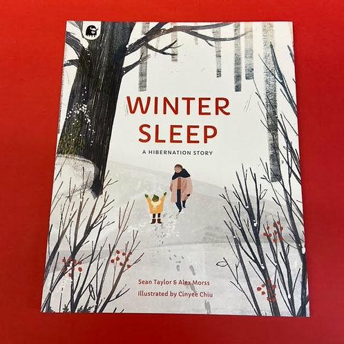 Winter Sleep: A Hibernation Story   Sean Taylor, Alex Morss and Cinyee Chiu