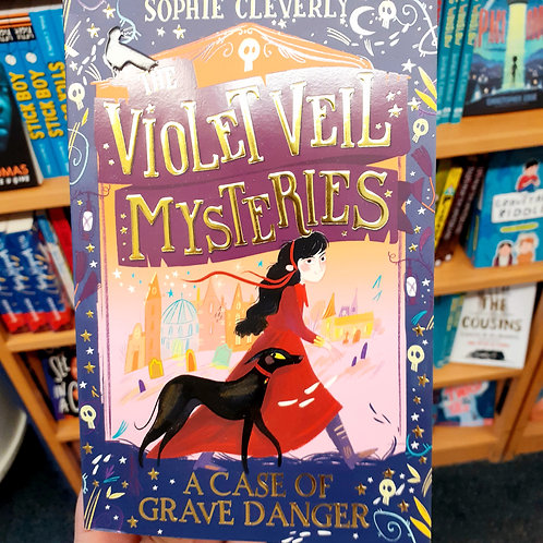 A Case of Grave Danger (The Violet Veil Mysteries) | Sophie Cleverley