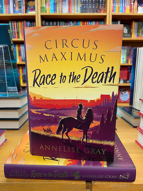 Circus Maximus: Race to the Death | Annelise Gray