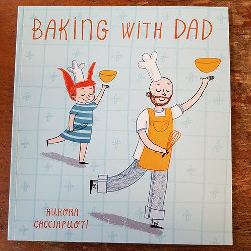 Baking With Dad   Aurora Cacciapuoti