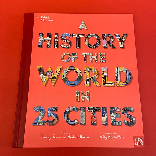 A History of the World in 25 Cities | Tracey Turner and Andrew Donkin