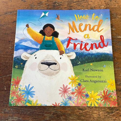 How to Mend a Friend   Karl Newson and Clara Anganuzzi