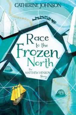 Race to the Frozen North: The Matthew Henson Story | Catherine Johnson
