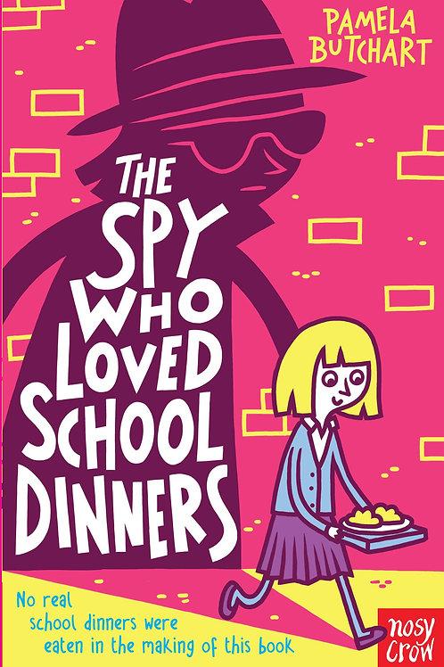 The Spy Who Loved School Dinners | Pamela Butchart