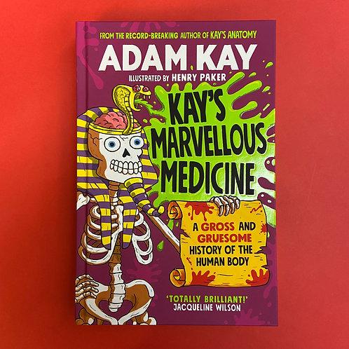 Kay's Marvellous Medicine   Adam Kay