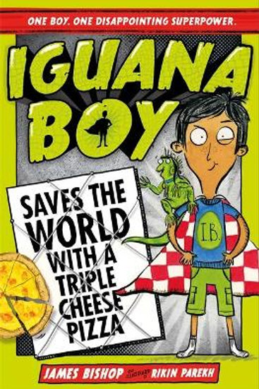 Iguana Boy Saves the World with a Triple Cheese Pizza    James Bishop