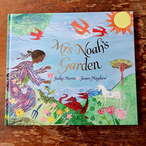 Mrs Noah's Garden | James Mayhew & Jackie Morris