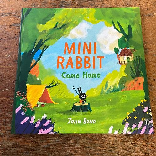 Mini Rabbit Come Home   John Bond