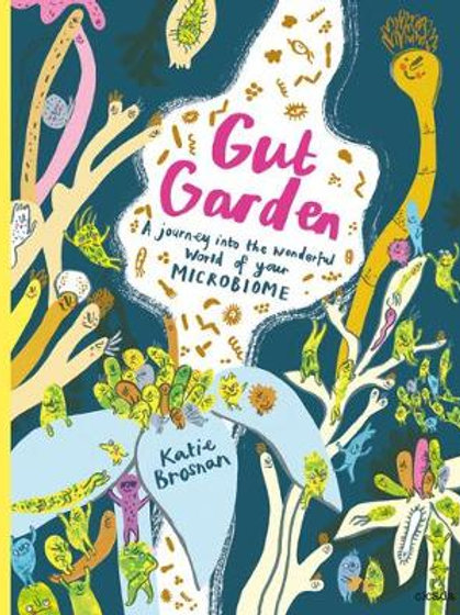 Gut Garden: A Journey into the Wonderful World of Your Microbiome | Katie Brosna