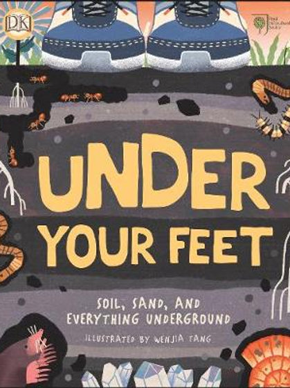 Under Your Feet: Soil, Sand and Everything Underground    RHS and DK
