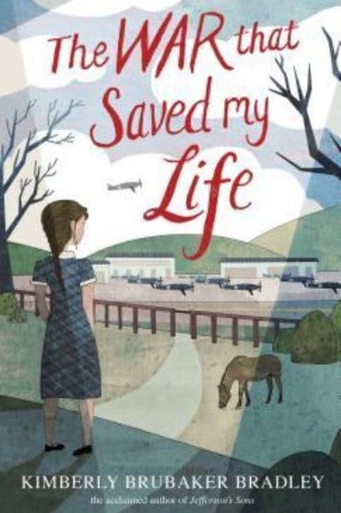 The War That Saved My Life | Kimberly Brubaker Bradley