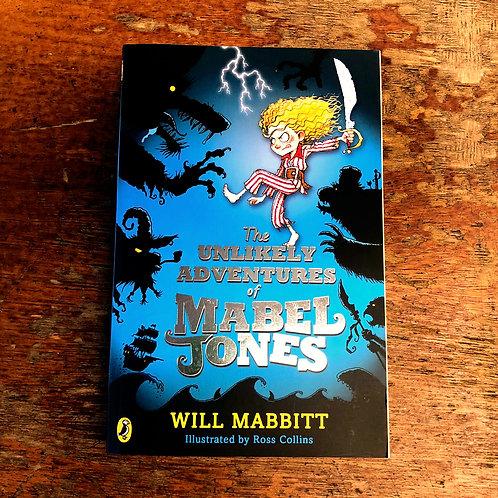 The Unlikely Adventures of Mabel Jones | Will Mabbitt