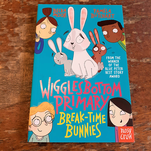 Wigglesbottom Primary: Break-Time Bunnies   Pamela Butchart