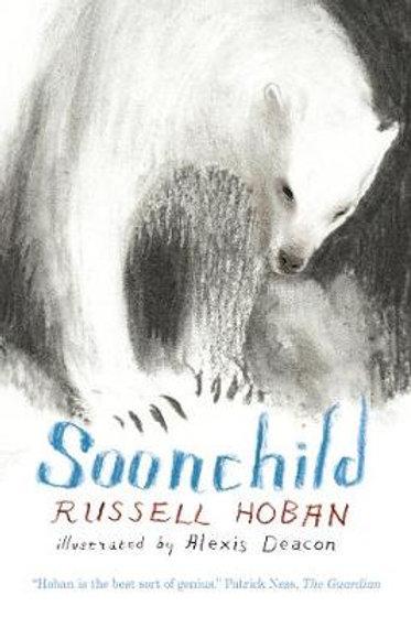 Soonchild | Russell Hoban & Alexis Deacon