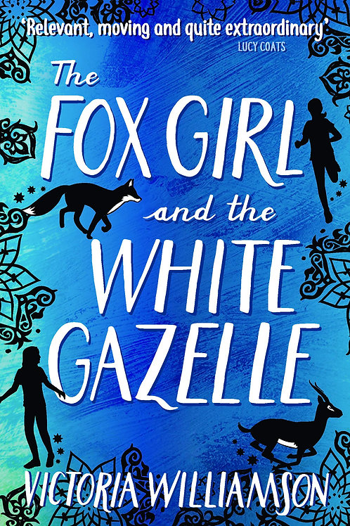 The Fox Girl and the White Gazelle | Victoria Williamson