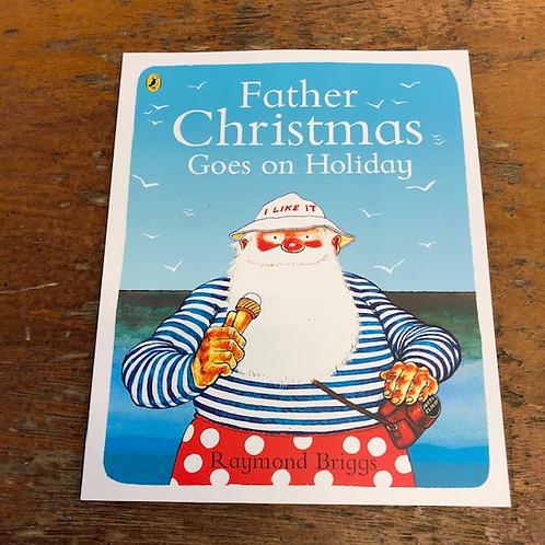 Father Christmas Goes on Holiday | Raymond Briggs